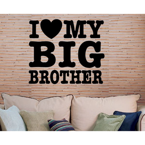 I love my Big Brother Wall Art Sticker Decal - Free Shipping On ...