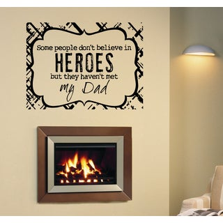 Some People Haven't Met My Dad quote Wall Art Sticker Decal