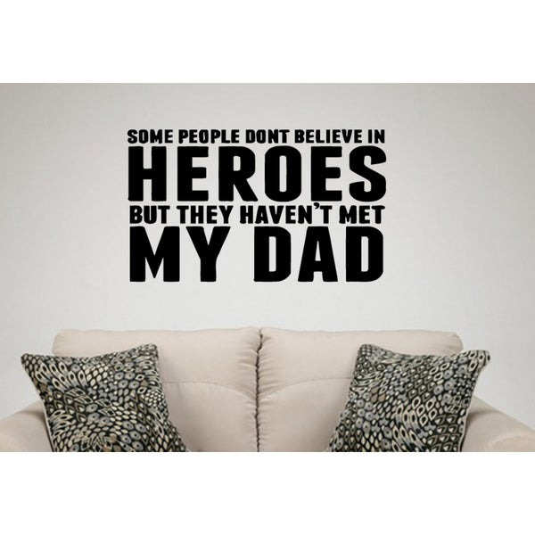 Phrase Some People Haven't Met My Dad Wall Art Sticker Decal