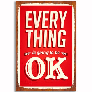 Everything Is Going to Be Ok Vintage 12x 18 Retro Image Printed on Metal