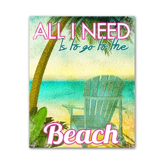Beach Style Quote Print -All I Need Colorful Printed on Metal