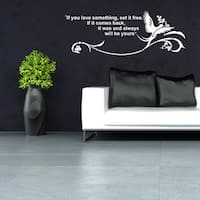 If you love something, set it free. If it comes back, it was and always will be yours' Quote Home Decor Vinyl Art Wall Decal