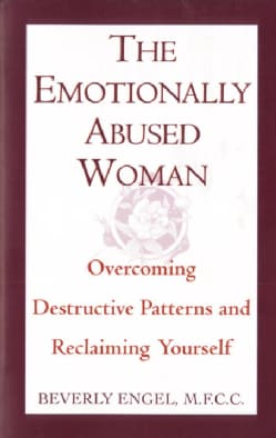 The Emotionally Abused Women: Overcoming Destructive Patterns and Reclaiming Yourself (Paperback)