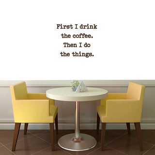 First I Drink Coffee Wall Decal (24 x 20)