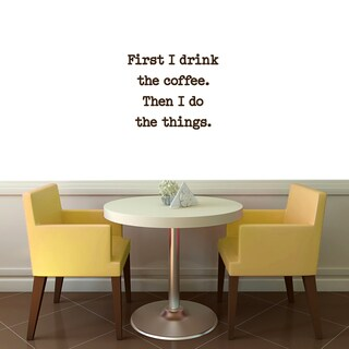 First I Drink Coffee Wall Decal (24 x 20) (More options available)