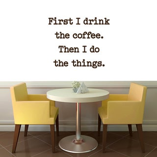 First I drink Coffee Wall Decal 36-inch wide x 30-inch tall