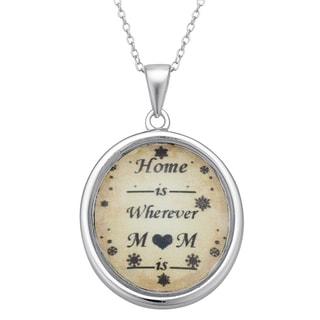 Sterling Silver Wherever Mom Is Sentiment Pendant