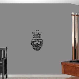 A Man Doesn't Grow a Beard Wall Decal 14-inch wide x 24-inch tall