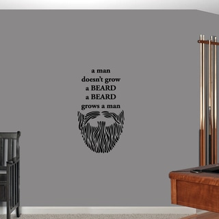 A Man Doesn't Grow a Beard Wall Decal 20-inch wide x 36-inch tall