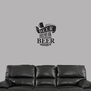 Beer Does Not Ask Stupid Questions Wall Decal 22-inch wide x 24-inch tall