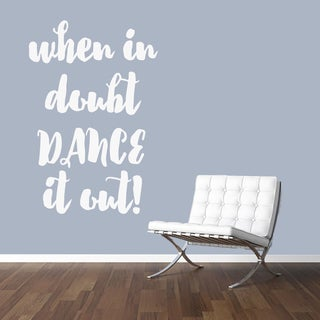When In Doubt Dance It Out Wall Decal (32-inch wide x 48-inch tall)