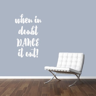 When In Doubt Dance It Out Wall Decal (22-inch wide x 36-inch tall)