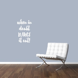 When In Doubt Dance It Out Wall Decals (15-inch wide 24-inch tall)