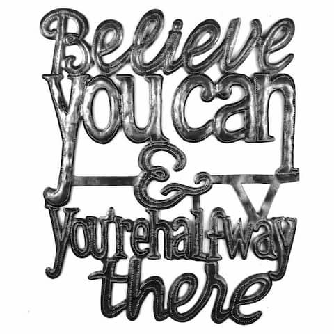 Handmade 'Believe You Can' Metal Wall Art (Haiti)