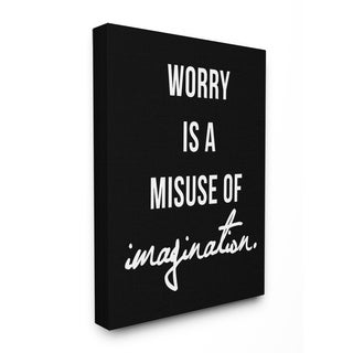 'Worry is a Misuse' Black and White Typography Stretched Canvas Wall Art