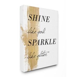 Shine Like Gold Sparkle Like Glitter' Stretched Canvas Wall Art