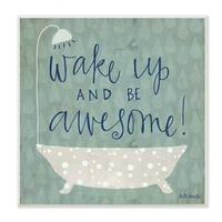 Wake Up Be Awesome' Tub Bath Wall Plaque Art