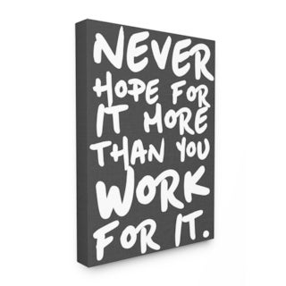 Never Hope For It More Than You Work For It Wall Art Lithographic Plaque