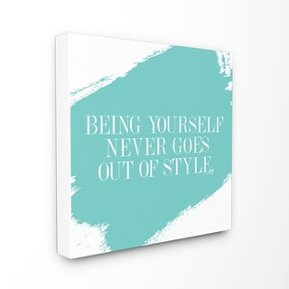 Being Yourself Never Goes Out of Style' Stretched Canvas Wall Art
