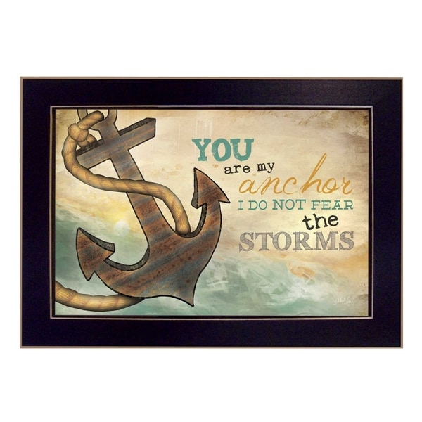 """You Are my Anchor"" By Marla Rae, Printed Wall Art, Ready To Hang Framed Poster, Black Frame"