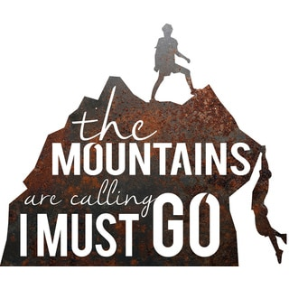Rustic Metal Mountain Men 'The Mountains Are Calling, I Must Go' Sign' Wall Decor