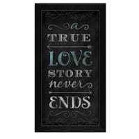 """""""A True Love Story Never Ends"""" By Mollie B., Printed Wall Art, Ready To Hang Framed Poster, Black Frame"""