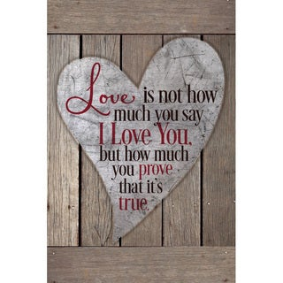 """""""Love Is Not How Much You Say..."""" New Horizons Wood Plaque"""