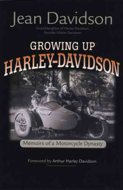 Growing Up Harley-Davidson: Memoirs of a Motorcycle Dynasty (Hardcover)