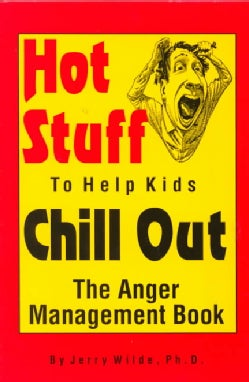 Hot Stuff to Help Kids Chill Out: The Anger Management Book (Paperback)