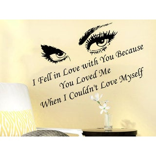 Quote Eyes Viev I Fell in Love with You Because Wall Art Sticker Decal