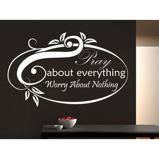 Quote Pray About Everything Worry About Nothing Wall Art Sticker Decal White