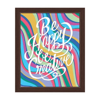 'Be Happy Be Creative' Colorful Graphic Wall Art with Espresso Frame