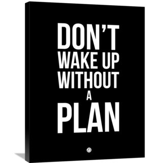 Naxart Studio 'Don't Wake Up without a Plan 1' Stretched Canvas Wall Art