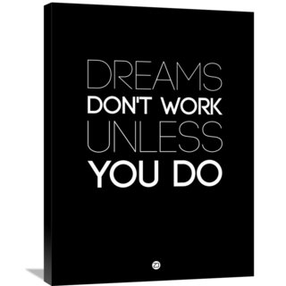 Naxart Studio 'Dreams Don't Work Unless You Do 2' Stretched Canvas Wall Art