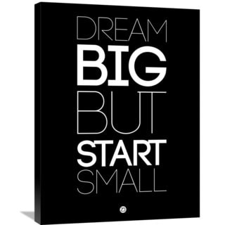 Naxart Studio 'Dream Big But Start Small 1' Stretched Canvas Wall Art