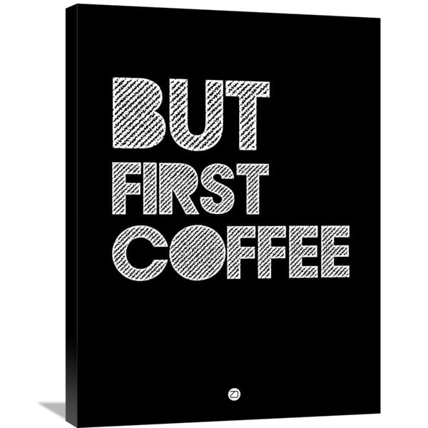 Naxart Studio 'But First Coffee Poster 2' Stretched Canvas Wall Art