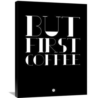 Naxart Studio 'But First Coffee Poster 1' Stretched Canvas Wall Art