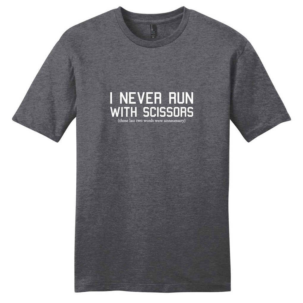 Sweetums 'I Never Run with Scissors' Funny Unisex T-shirt...