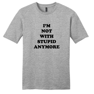 Sweetums Unisex I'm Not With Stupid Anymore' Grey Cotton T-shirt