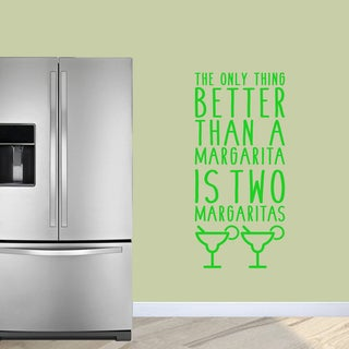 The Only Thing Better Than a Margarita' 22 x 48-inch Wall Decal