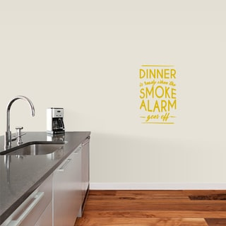 Sweetums 'Dinner is Ready When the Smoke Alarm Goes Off' Various Colors Vinyl 15-inch x 24-inch Wall Decal