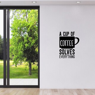 A Cup of Coffee Solves Everything' 18 x 24-inch Wall Decal