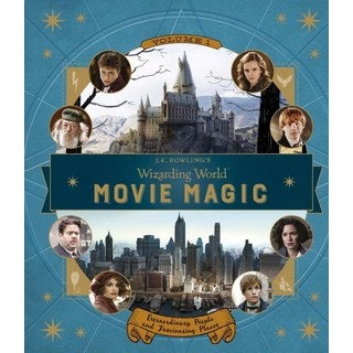 J. K. Rowling's Wizarding World Movie Magic: Extraordinary People and Fascinating Places (Hardcover)