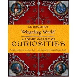 J. K. Rowling's Wizarding World: A Pop-Up Gallery of Curiosities (Hardcover)
