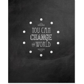 'You Can Change the World' Art Print