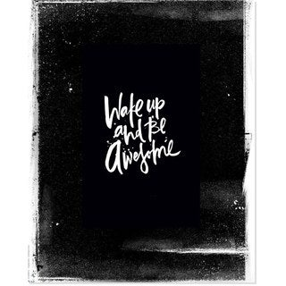 Wake Up and Be Awesome Unframed Art Print