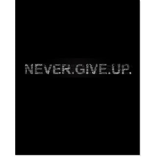 'Never Give Up' Unframed Art Print