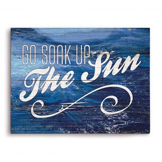Go Soak Up the Sun - Wood Wooden Wall Art