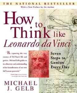 How to Think Like Leonardo Da Vinci: Seven Steps to Genius Every Day (Paperback)