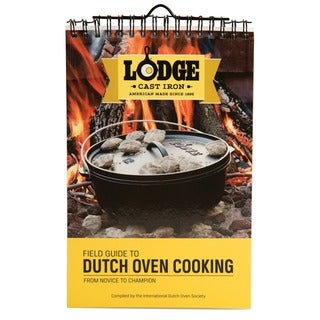 The Lodge Field Guide To Dutch Oven Cooking